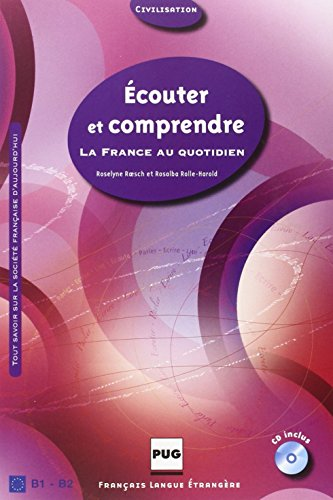 Ecouter et comprendre : La France au quotidien (1CD audio) (French Edition)