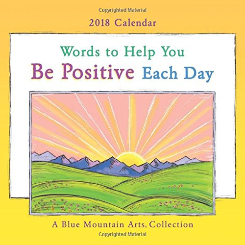 Words to Help You Be Positive Each Day 2018 Calendar