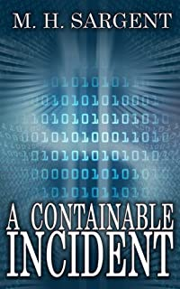 A Containable Incident by M.H. Sargent ebook deal