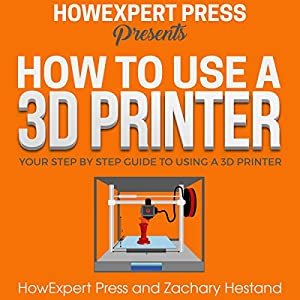 How to Use a 3D Printer Audiobook
