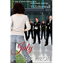 July and the Single Heart: A tale of hard choices and unforeseen endings