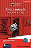 Dieci minuti per morire: Compact Lernkrimi. Lernziel Italienisch Grammatik - Niveau A1