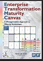 Enterprise Transformation Maturity Canvas: A Pragmatic Approach to Maturity Assessment