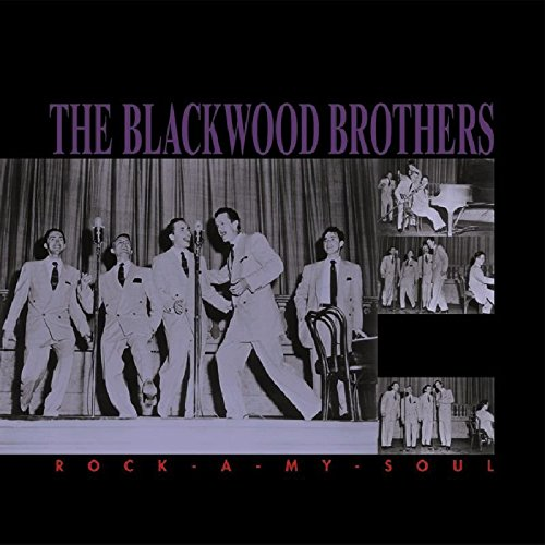 Rock-A-My-Soul by Blackwood Brothers