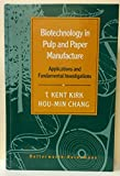 Biotechnology in Pulp and Paper Manufacture, T. Kent Kirk and Hou-Min Chang, 040990192X