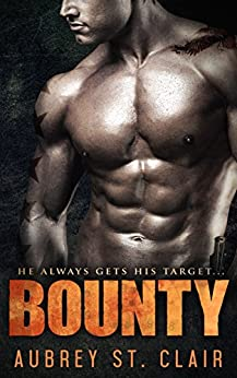 Bounty: A Bad Boy Bounty Hunter Romance by [St. Clair, Aubrey]