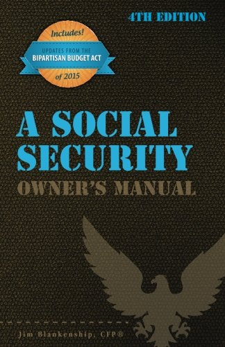 A Social Security Owner's Manual, 4th Edition