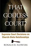 That Godless Court?, Ronald B. Flowers, 0664228917