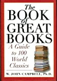The Book of Great Books, W. John Campbell, 0760748217