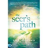 The Seer's Path: An Invitation to Experience Heaven, Angels, and the Invisible Realm of the Spirit