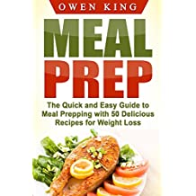 """Meal Prep: The Quick and Easy Guide to Meal Prepping With 50 Delicious Recipes for Weight Loss(Free """"Meal Prep Hacks"""")"""