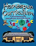 Homespun Curriculum: A Developmentally Appropriate Activities Guide by Denise Theobald (1998-01-01)