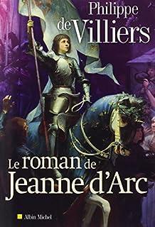 Le roman de Jeanne d'Arc, Villiers, Philippe de