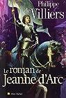 Le roman de Jeanne d'Arc par Villiers