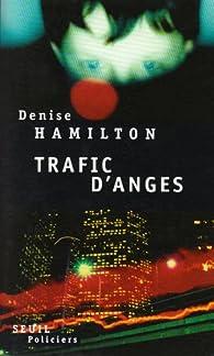 Trafic d'anges par Denise Hamilton