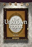 The Unknown Prophet, Delbert W. Baker, 0828027420