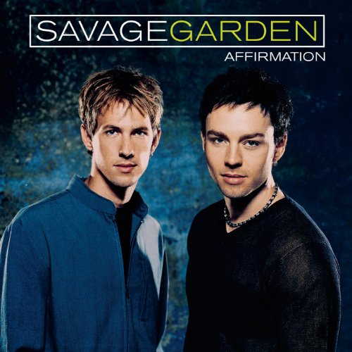 Savage Garden  - I Knew I Loved You