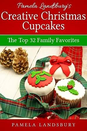 Pamela Landsbury's Creative Christmas Cupcakes: The Top 32 ...