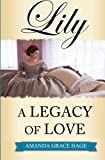 Lily: A Legacy of Love (Volume 3)