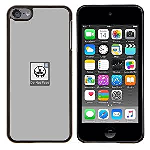 """Be-Star Único Patrón Plástico Duro Fundas Cover Cubre Hard Case Cover Para iPod Touch 6 ( No alimente - Gracioso"""" )"""