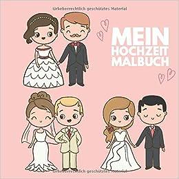 Amazon Fr Mein Hochzeit Malbuch 50 Schone Romantische