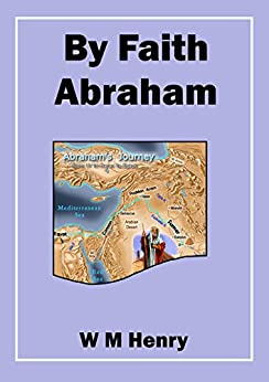 By Faith Abraham by [Henry, W M]