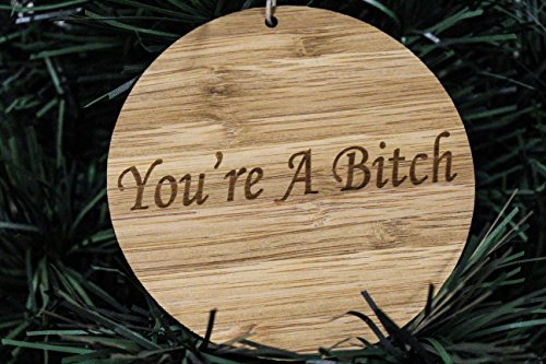 BlueApe Funny Christmas Tree Ornaments for Adults (You're A Bitch) Funny Holiday Gag Gift -