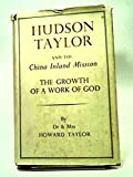 img - for Hudson Taylor and the China Inland Mission: The Growth of a Work of God book / textbook / text book