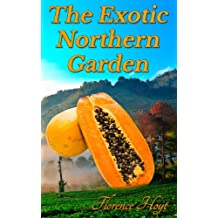 The Exotic Northern Garden
