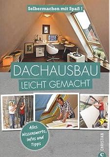 Dachausbau: Selbermachen Mit Spaß. Dachausbau Leicht Gemacht, Mit  Zahlreichen Praktischen Anleitungen Zum Selber