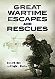 Great Wartime Escapes and Rescues