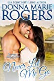 Front cover for the book Never Let Me Go (Welcome To Redemption) by Donna Marie Rogers