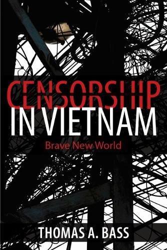 Censorship in Vietnam: Brave New World by University of Massachusetts Press