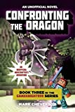 img - for Confronting the Dragon: Book Three in the Gameknight999 Series: An Unofficial Minecrafter's Adventure (Minecraft Gamer's Adventure) book / textbook / text book