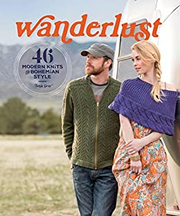 Wanderlust: 46 Modern Knits for Bohemian Style by [Gray, Tanis]