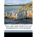 The Law and Practice of Bankruptcy in Canada