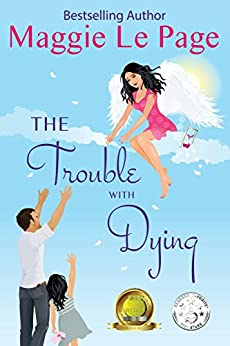 The Trouble With Dying by [Page, Maggie Le]
