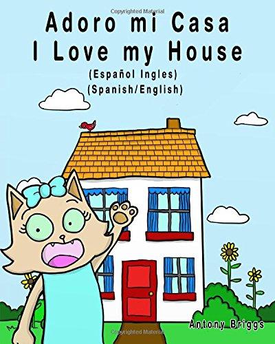 Download Adoro mi Casa - I Love my House: Edición Bilingüe – Español/Ingles (Rosie Cat) (Spanish Edition) ebook