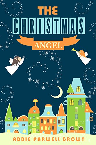 christmas stories for kids the christmas angel a short storyannotated
