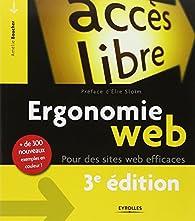 Ergonomie web: Pour des sites web efficaces, de 300 nouveaux exemples en couleur! par Amélie Boucher