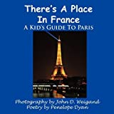 There's a Place in France, a Kid's Guide to Paris, Penelope Dyan, 1935118579