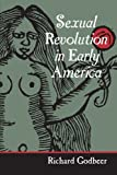 Sexual Revolution in Early America, Richard Godbeer, 0801878918
