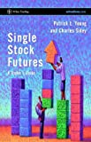 Single Stock Futures, Patrick L. Young and Charles Sidey, 0470853158