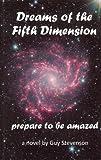 Dreams of the Fifth Dimension, Guy Stevenson, 0980569818