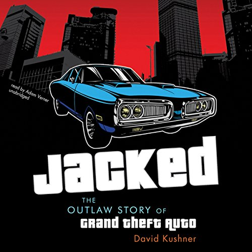 Jacked: The Outlaw Story of Grand Theft Auto by Blackstone Audio, Inc.