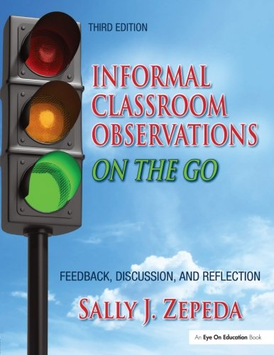 Informal Classroom Observations On the Go: Feedback, Discussion and Reflection (Volume 3)