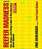 img - for Reefer Madness: Sex, Drugs and Cheap Labor in the Black Market by Eric Schlosser (2003-05-01) book / textbook / text book
