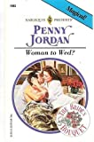 Woman to Wed?, Penny Jordan, 037311883X