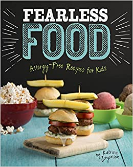 Fearless food allergy free recipes for kids allergy aware fearless food allergy free recipes for kids allergy aware cookbooks katrina jorgensen 9781623706081 amazon books forumfinder Choice Image