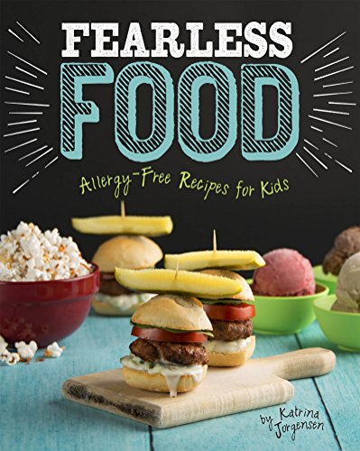 Fearless Food: Allergy-Free Recipes for Kids (Allergy Aware Cookbooks)